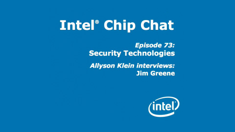 Security Technologies – Intel Chip Chat – Episode 73