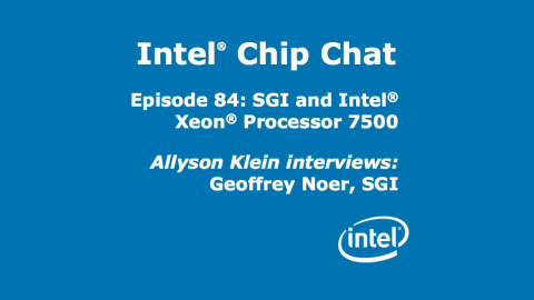 SGI and Intel Xeon Processor 7500 &#8211; Intel Chip Chat &#8211; Episode 84