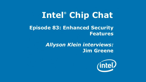 Enhanced Security Features – Intel Chip Chat – Episode 83