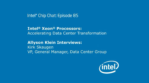 Data Center Transformation – Intel Chip Chat – Episode 85