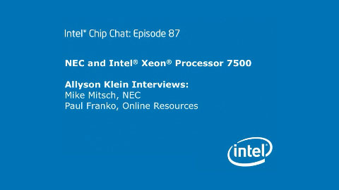 NEC and Intel Xeon Processor 7500 – Intel Chip Chat – Episode 87