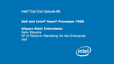 Dell and Intel Xeon Processor 7500 -Intel Chip Chat – Episode 88