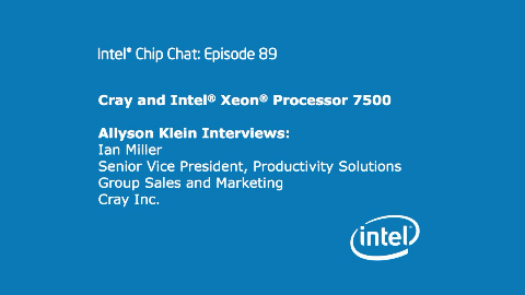 Cray and Intel Xeon Processor 7500 – Intel Chip Chat – Episode 89
