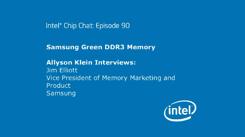 Samsung Green DDR3 Memory – Intel Chip Chat – Episode 90