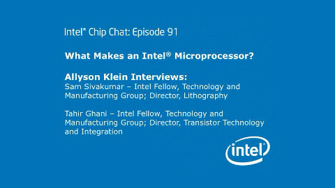 What Makes an Intel Microprocessor? Intel Chip Chat – Episode 91