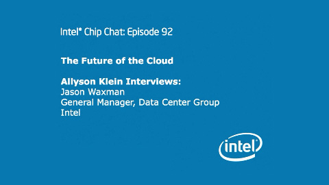 Server System Infrastructure Update – Intel Chip Chat – Episode 93