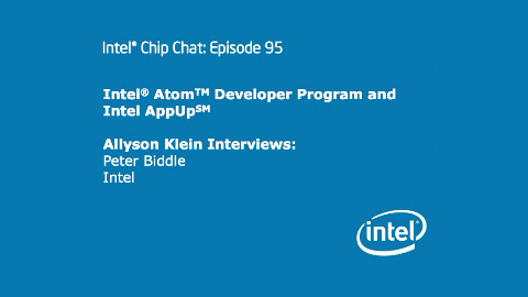 Intel Atom Developer Program – Intel Chip Chat – Episode 95