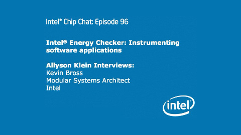 Intel Energy Checker – Intel Chip Chat – Episode 96