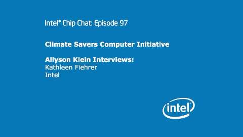 Climate Savers Computing Initiative – Intel Chip Chat – Episode 97