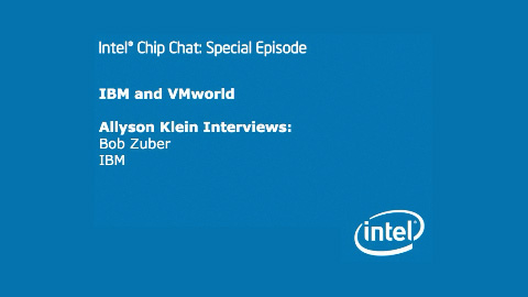 IBM and VMworld – Intel Chip Chat – Special Episode
