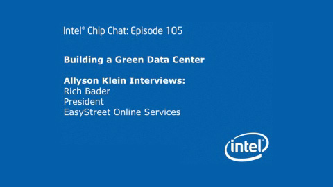 Building a Green Data Center – Intel Chip Chat – Episode 105