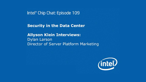 IT Security in the Data Center – Intel Chip Chat – Episode 109