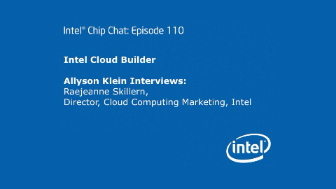 Intel Cloud Builder – Intel Chip Chat – Episode 110