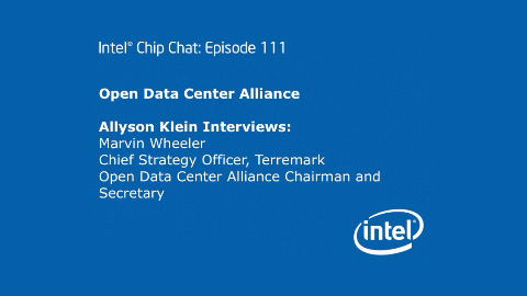 Open Data Center Alliance – Intel Chip Chat – Episode 111