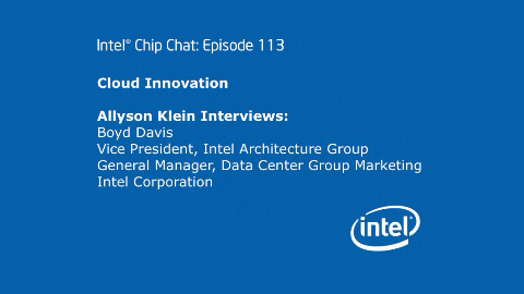 Cloud Innovation – Intel Chip Chat – Episode 113