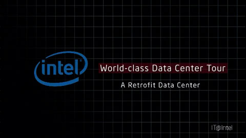 Intel IT's Data Center Strategy – Retrofit Data Center Tour