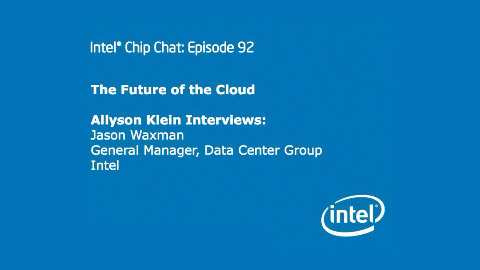 The Future of IT Cloud Computing – Intel Chip Chat – Episode 92