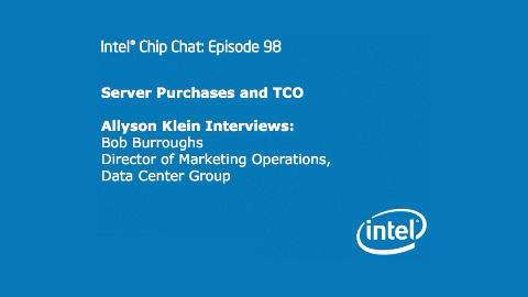 Server Purchases and TCO – Intel Chip Chat – Episode 98