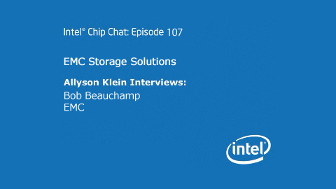 EMC Storage Solutions – Intel Chip Chat – Episode 107