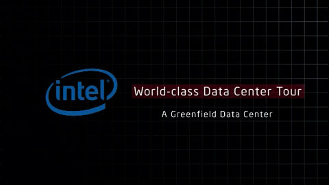 Intel IT's Data Center Strategy – Greenfield Data Center Tour